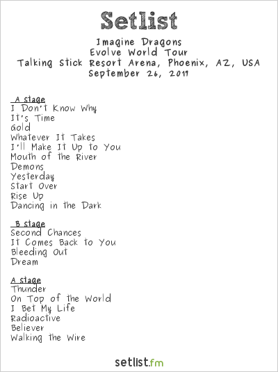 Imagine Dragons Setlist Talking Stick Resort Arena, Phoenix, AZ, USA 2017, Evolve Tour