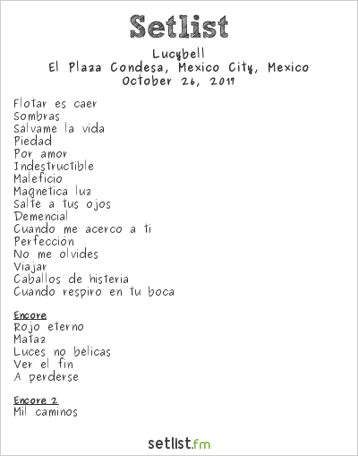 Lucybell Setlist El Plaza Condesa, Mexico City, Mexico 2017