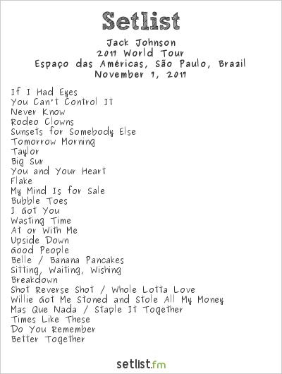 Jack Johnson Setlist Espaço das Américas, São Paulo, Brazil 2017, 2017 World Tour