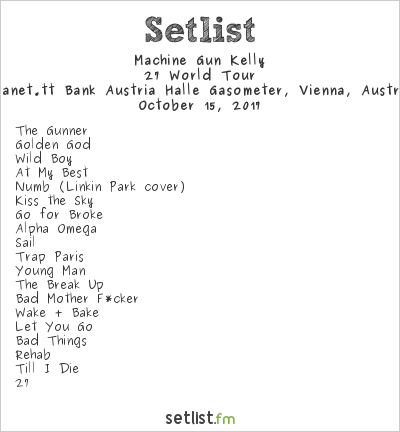 Machine Gun Kelly Setlist Planet.tt Bank Austria Halle Gasometer, Vienna, Austria 2017, 27 World Tour