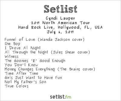 Cyndi Lauper Setlist Hard Rock Live, Hollywood, FL, USA, Rod Stewart / Cyndi Lauper 2017