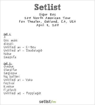 Sigur Rós Setlist The Fox Theater, Oakland, CA, USA 2017, 2017 North American Tour