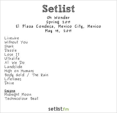 Oh Wonder Setlist El Plaza Condesa, Mexico City, Mexico, Spring 2017