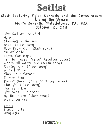 Slash feat. Myles Kennedy & The Conspirators Setlist North Seventh, Philadelphia, PA, USA 2018, Living the Dream