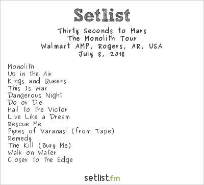 Thirty Seconds to Mars Setlist Walmart AMP, Rogers, AR, USA 2018, The Monolith Tour