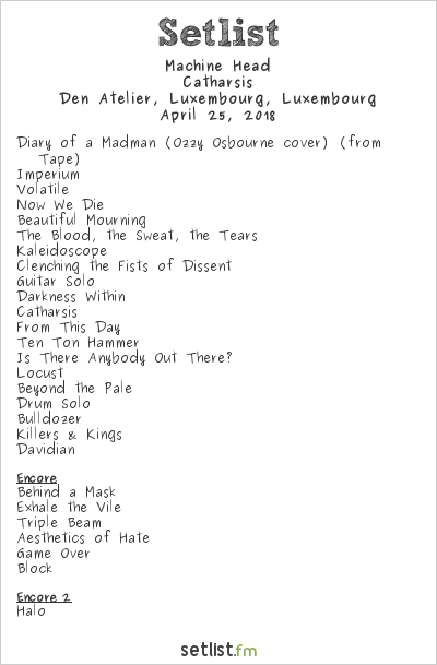 Machine Head Setlist Den Atelier, Luxembourg, Luxembourg 2018, Catharsis