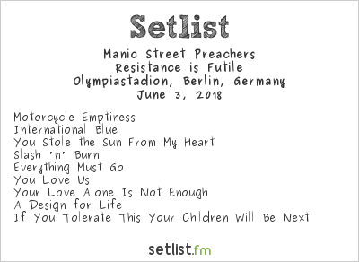 Manic Street Preachers Setlist Olympiastadion, Berlin, Germany 2018, Resistance is Futile