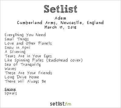 Adem Setlist Cumberland Arms, Newcastle, England 2018