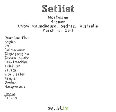 Northlane Setlist UNSW Roundhouse, Sydney, Australia 2018, Mesmer