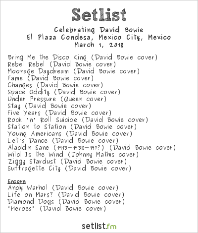 Celebrating David Bowie Setlist El Plaza Condesa, Mexico City, Mexico 2018