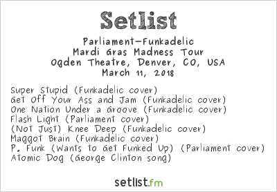 Parliament-Funkadelic Setlist Ogden Theatre, Denver, CO, USA 2018
