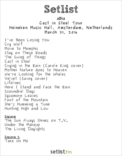 a‐ha Setlist Heineken Music Hall, Amsterdam, Netherlands 2016, Cast in Steel Tour
