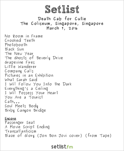 Death Cab for Cutie Setlist The Coliseum at Hard Rock Hotel, Singapore, Singapore 2016, 2015 World Tour