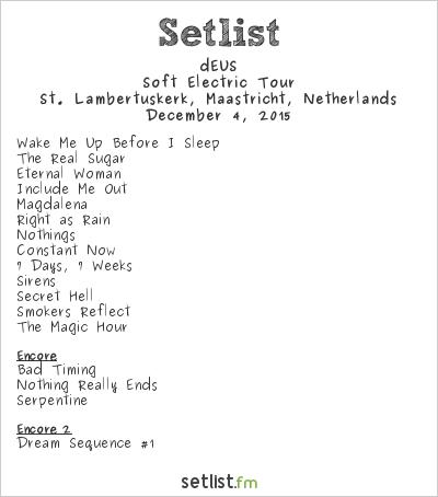 dEUS Setlist St. Lambertuskerk, Maastricht, Netherlands 2015, Soft Electric Tour