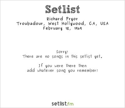 Richard Pryor Setlist Troubadour, West Hollywood, CA, USA 1969