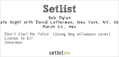 Bob Dylan Setlist Late Night With David Letterman, New York, NY, USA 1984