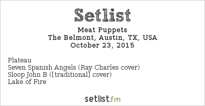 Meat Puppets Setlist The Belmont, Austin, TX, USA 2015