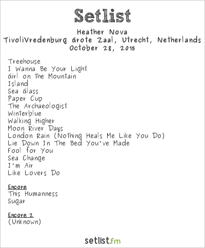 Heather Nova Setlist TivoliVredenburg Grote Zaal, Utrecht, Netherlands 2015
