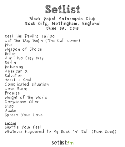 Black Rebel Motorcycle Club Setlist Rock City, Nottingham, England 2015