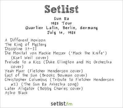 Sun Ra at Quartier Latin, Berlin, Germany Setlist