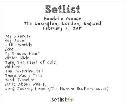 Mandolin Orange Setlist The Lexington, London, England 2017