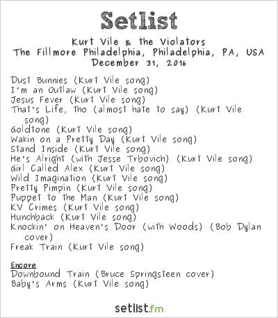 Kurt Vile Setlist The Fillmore Philadelphia, Philadelphia, PA, USA 2016