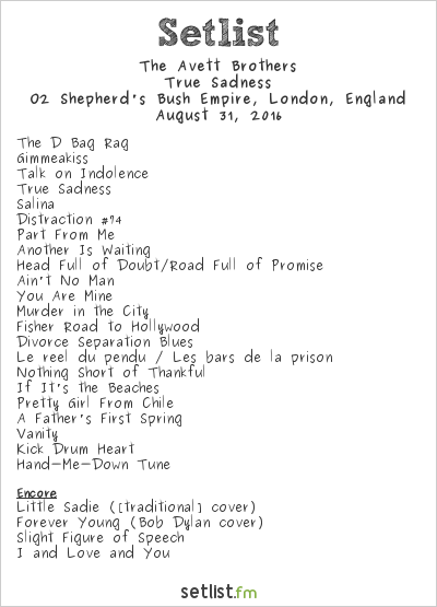 The Avett Brothers Setlist O2 Shepherd's Bush Empire, London, England 2016, True Sadness