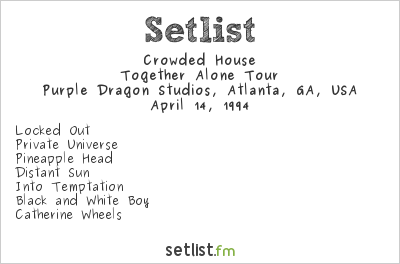 Crowded House at Live-X, Atlanta, GA, USA Setlist