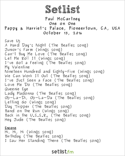 Paul McCartney Setlist Pappy & Harriet's Palace, Pioneertown, CA, USA 2016, One on One