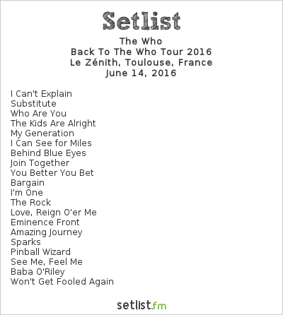 The Who Setlist Le Zénith, Toulouse, France, Back To The Who Tour 2016