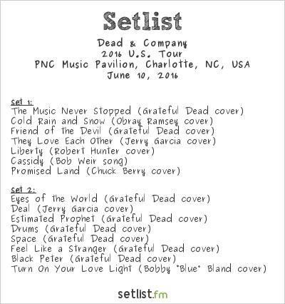 Dead & Company Setlist PNC Music Pavilion, Charlotte, NC, USA 2016, 2016 U.S. Tour