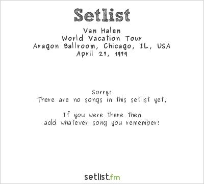 Van Halen Setlist Aragon Ballroom, Chicago, IL, USA 1979, World Vacation Tour