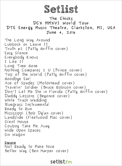 Dixie Chicks Setlist DTE Energy Music Theatre, Clarkston, MI, USA 2016, DCX MMXVI World Tour