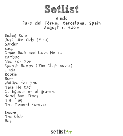 Hinds Setlist Parc del Fòrum, Barcelona, Spain 2020