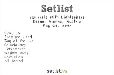 Squirrels with Lightsabers Setlist Szene, Vienna, Austria 2021