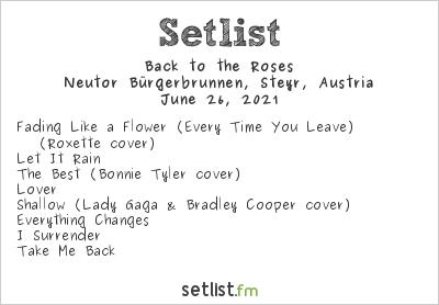 Back to the Roses at Neutor Bürgerbrunnen, Steyr, Austria Setlist