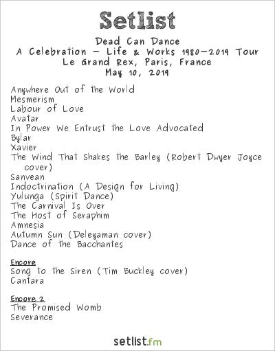 Dead Can Dance Setlist Le Grand Rex, Paris, France 2019, A Celebration - Life & Works 1980-2019 Tour