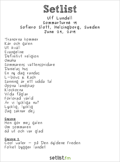 Ulf Lundell Setlist Sofiero Slott, Helsingborg, Sweden 2019