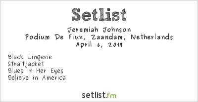 Jeremiah Johnson Setlist Podium De Flux, Zaandam, Netherlands 2019