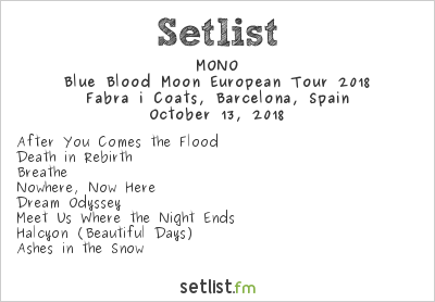 MONO Setlist AMFest 2018, Blue Blood Moon European Tour 2018