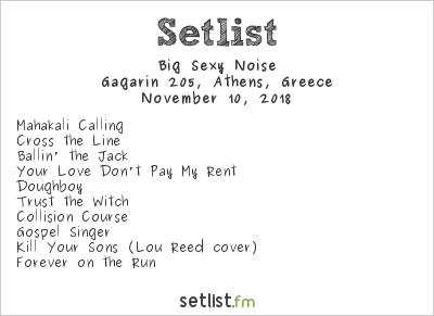 Big Sexy Noise Setlist Gagarin 205, Athens, Greece 2018