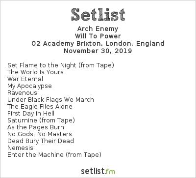Arch Enemy Setlist O2 Academy Brixton, London, England 2019, Will To Power