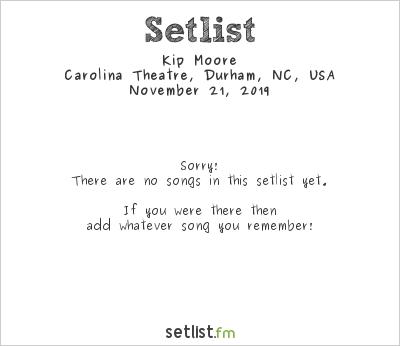 Kip Moore Setlist Carolina Theatre, Durham, NC, USA 2019