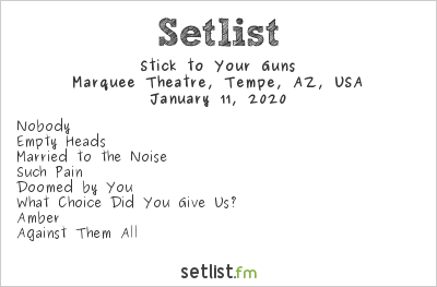 Stick to Your Guns at Marquee Theatre, Tempe, AZ, USA Setlist