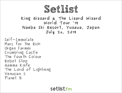 King Gizzard & The Lizard Wizard Setlist Fuji Rock Festival 2019 2019, World Tour '19