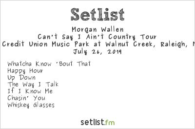 Morgan Wallen Setlist Coastal Credit Union Music Park at Walnut Creek, Raleigh, NC, USA 2019