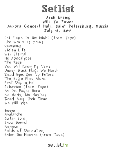 Arch Enemy Setlist Aurora Concert Hall, Saint-Petersburg, Russia 2019, Will To Power