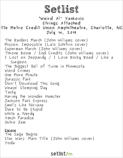 """Weird Al"" Yankovic Setlist Charlotte Metro Credit Union Amphitheatre, Charlotte, NC, USA 2019, Strings Attached"