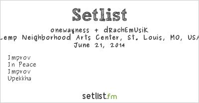 onewayness + dRachEmUsiK at Lemp Neighborhood Arts Center, St. Louis, MO, USA Setlist