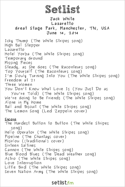 Jack White Setlist Bonnaroo 2014 2014, Lazaretto